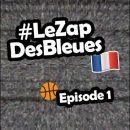 Le Zap des Bleues – Episode 1
