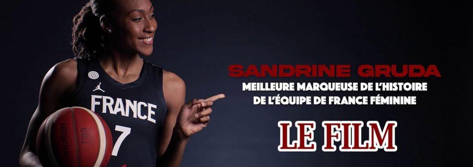 Sandrine GRUDA, meilleure marqueuse de l'Histoire de l'équipe de France – LE FILM